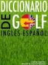 J.Ballantine: Diccionario de Golf Inglés/Español/Inglés REGALO